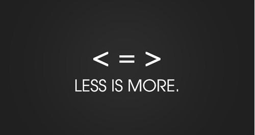 Less Has Become More